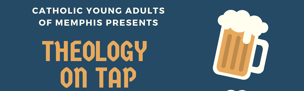 Theology on Tap 2021 Lineup | Catholic Young Adults Memphis